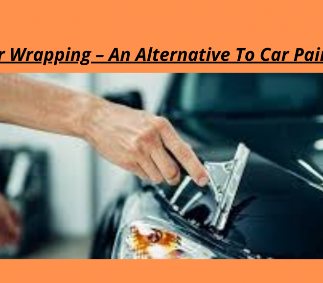 Car Wrapping – An Alternative To Car Painting