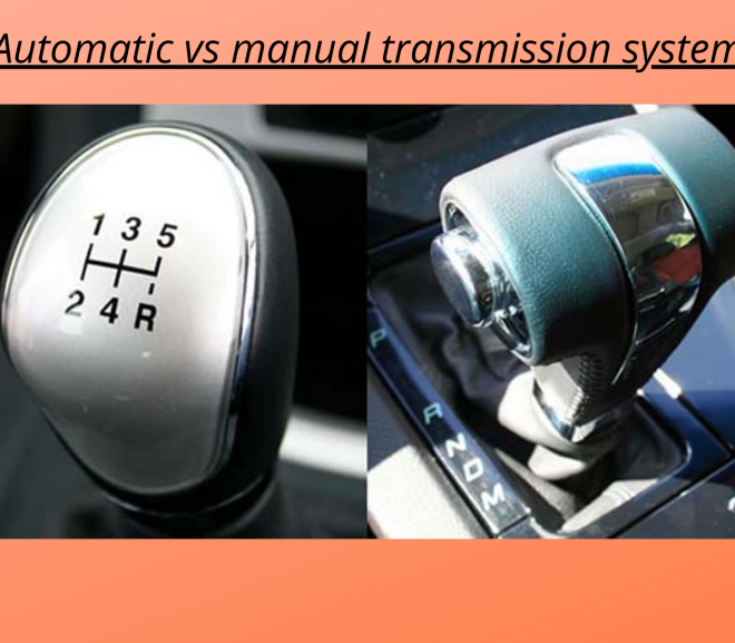 Automatic vs manual transmission system