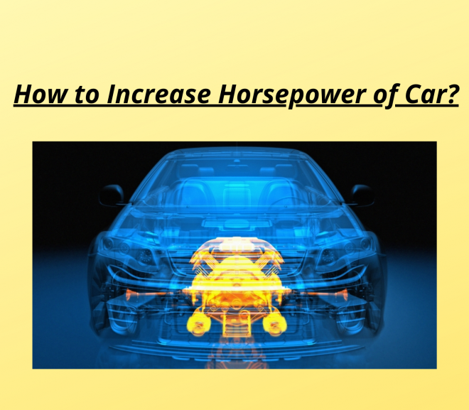 How to Improve the Horsepower of the Car?