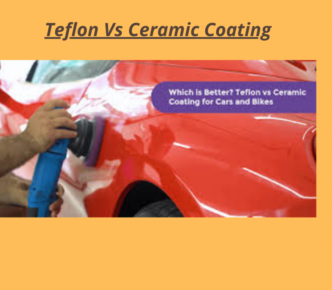 Car Coating : Teflon Vs Ceramic