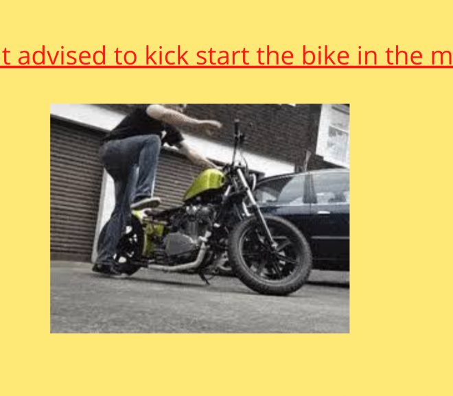 Why it is advised to kick-start bikes in the morning
